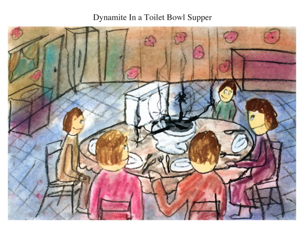 Dynamite In a Toilet Bowl Supper