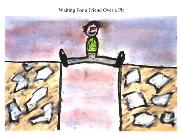 Waiting For a Friend Over a Pit
