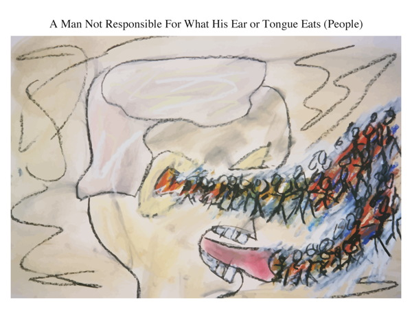 A Man Not Responsible For What His Ear or Tongue Eats (People)
