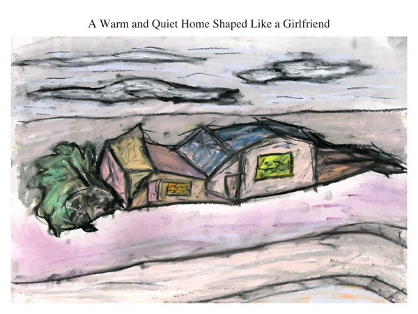A Warm and Quiet Home Shaped Like a Girlfriend