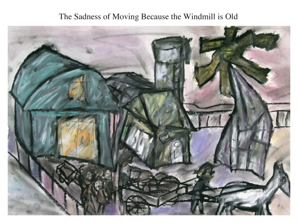 The Sadness of Moving Because the Windmill is Old