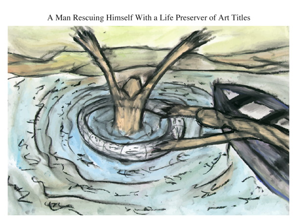 A Man Rescuing Himself With a Life Preserver of Art Titles