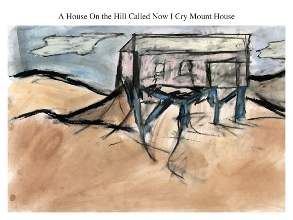 A House On the Hill Called Now I Cry Mount House