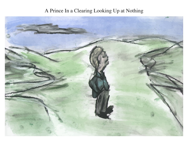 A Prince In a Clearing Looking Up at Nothing