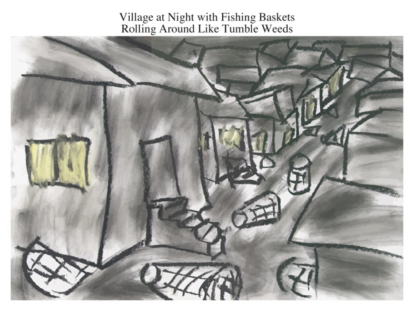 Village at Night with Fishing Baskets Rolling Around Like Tumble Weeds