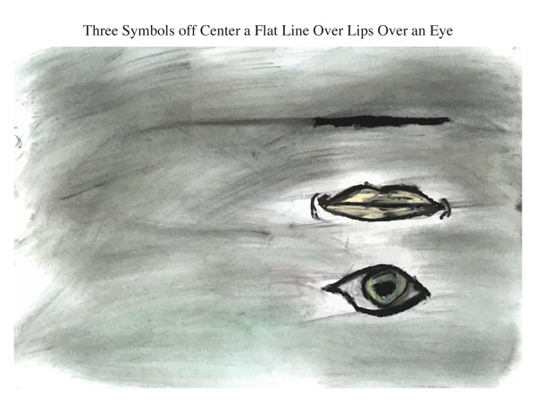 Three Symbols off Center a Flat Line Over Lips Over an Eye