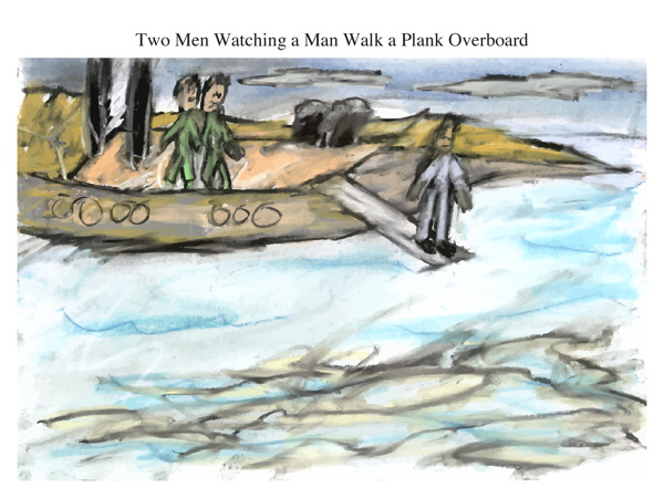 Two Men Watching a Man Walk a Plank Overboard