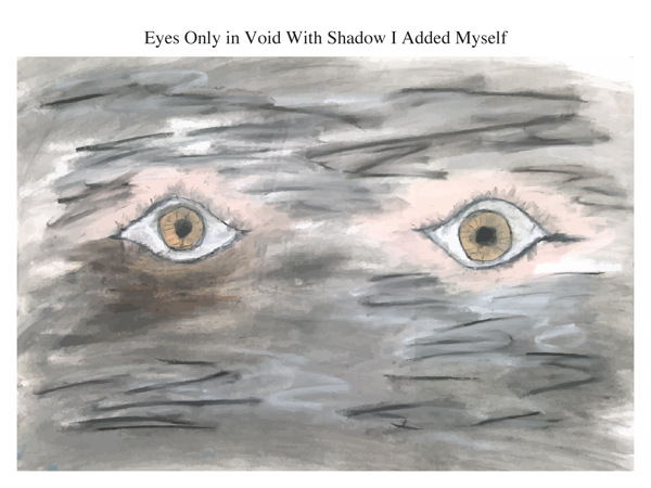 Eyes Only in Void With Shadow I Added Myself