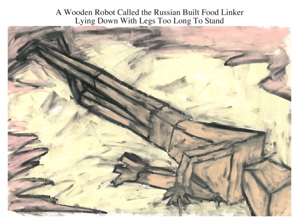 A Wooden Robot Called the Russian Built Food Linker Lying Down With Legs Too Long To Stand