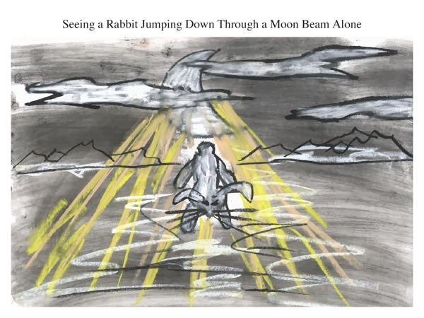 Seeing a Rabbit Jumping Down Through a Moon Beam Alone
