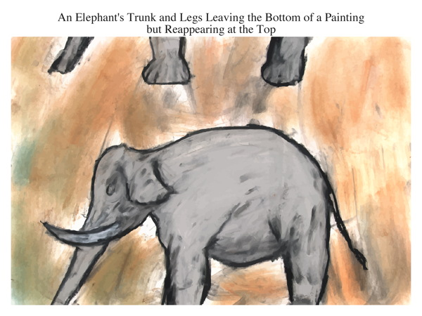 An Elephant's Trunk and Legs Leaving the Bottom of a Painting but Reappearing at the Top