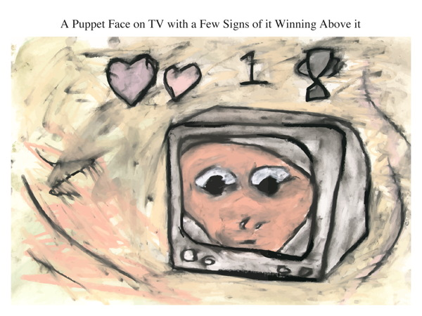 A Puppet Face on TV with a Few Signs of it Winning Above it