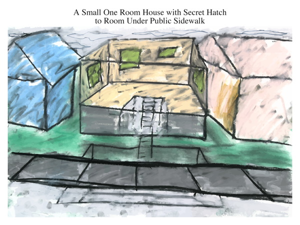 A Small One Room House with Secret Hatch to Room Under Public Sidewalk
