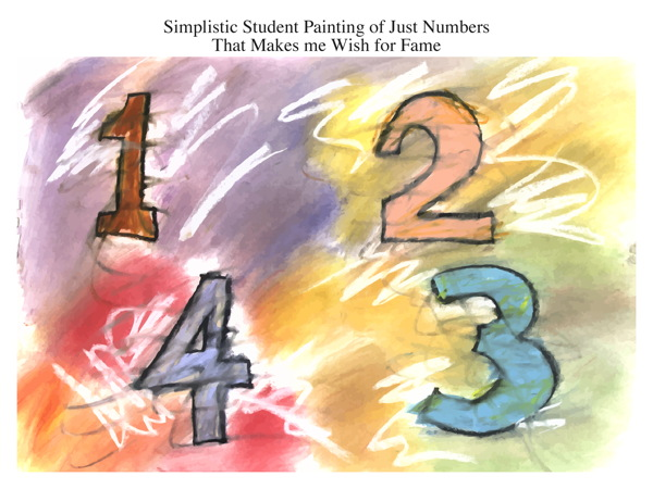 Simplistic Student Painting of Just Numbers That Makes me Wish for Fame