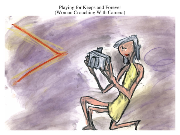 Playing for Keeps and Forever (Woman Crouching With Camera)