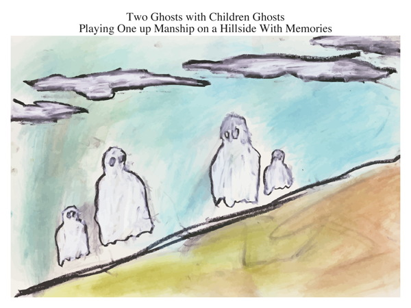 Two Ghosts with Children Ghosts Playing One up Manship on a Hillside With Memories