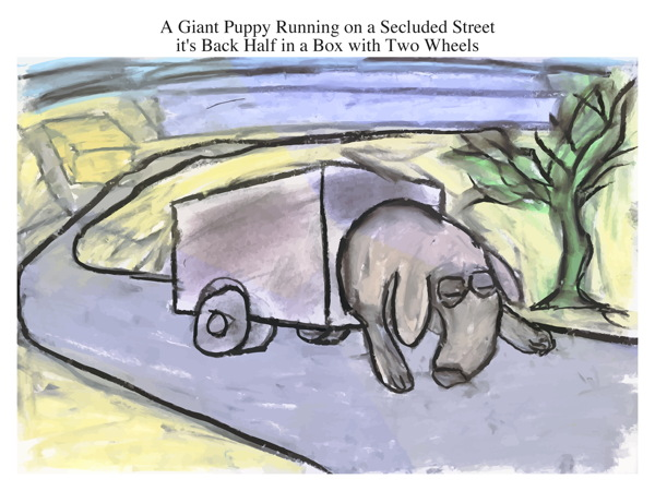 A Giant Puppy Running on a Secluded Street it's Back Half in a Box with Two Wheels