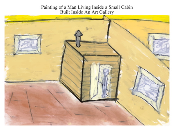 Painting of a Man Living Inside a Small Cabin Built Inside An Art Gallery