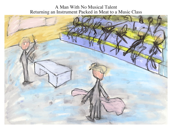A Man With No Musical Talent Returning an Instrument Packed in Meat to a Music Class