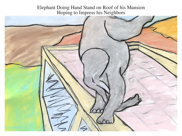 Elephant Doing Hand Stand on Roof of his Mansion Hoping to Impress his Neighbors