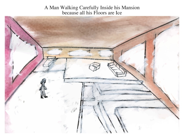 A Man Walking Carefully Inside his Mansion because all his Floors are Ice