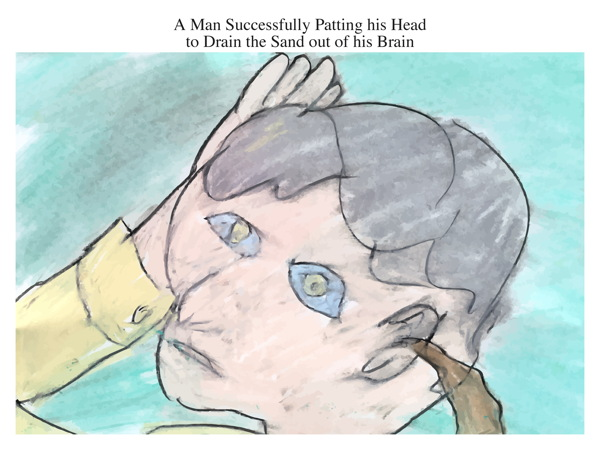 A Man Successfully Patting his Head to Drain the Sand out of his Brain