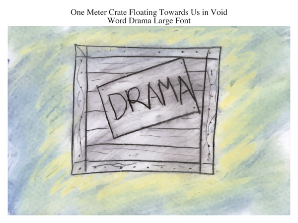 One Meter Crate Floating Towards Us in Void Word Drama Large Font