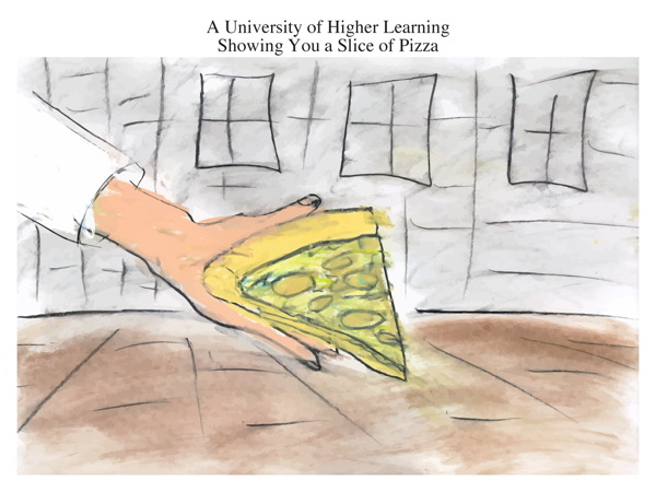 A University of Higher Learning Showing You a Slice of Pizza