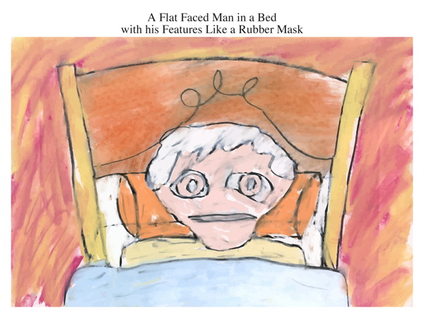 A Flat Faced Man in a Bed with his Features Like a Rubber Mask