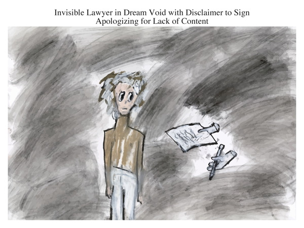 Invisible Lawyer in Dream Void with Disclaimer to Sign Apologizing for Lack of Content