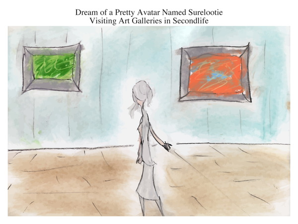 Dream of a Pretty Avatar Named Surelootie Visiting Art Galleries in Secondlife