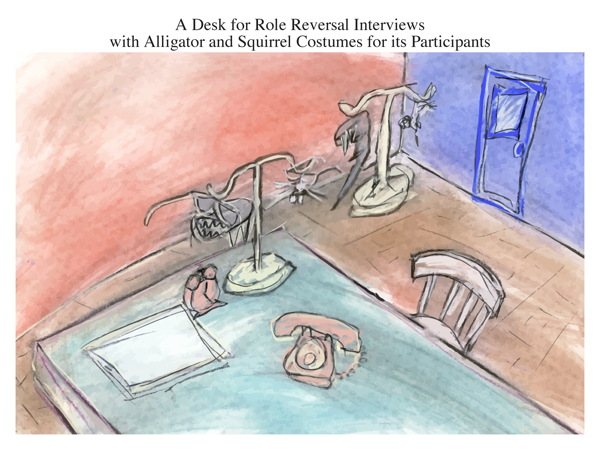 A Desk for Role Reversal Interviews with Alligator and Squirrel Costumes for its Participants