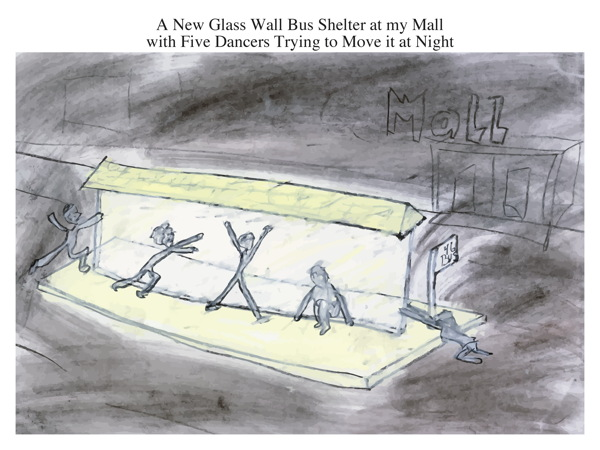 A New Glass Wall Bus Shelter at my Mall with Five Dancers Trying to Move it at Night