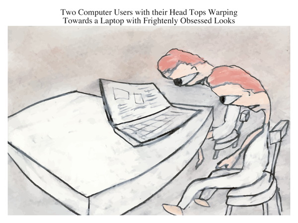 Two Computer Users with their Head Tops Warping Towards a Laptop with Frightenly Obsessed Looks