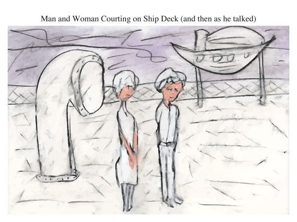 Man and Woman Courting on Ship Deck (and then as he talked)
