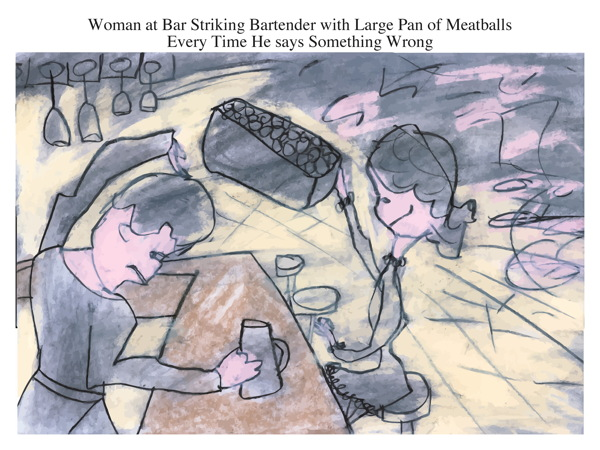 Woman at Bar Striking Bartender with Large Pan of Meatballs Every Time He says Something Wrong