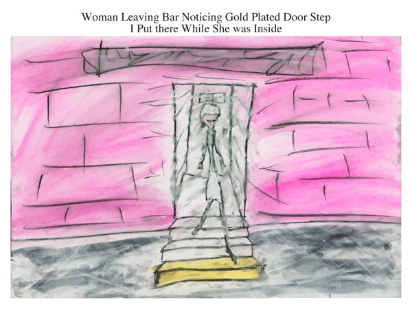 Woman Leaving Bar Noticing Gold Plated Door Step I Put there While She was Inside