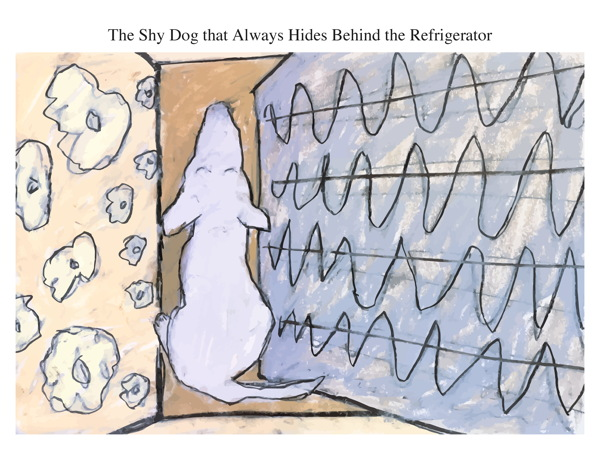 The Shy Dog that Always Hides Behind the Refrigerator