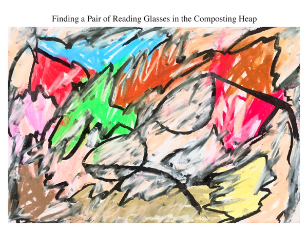 Finding a Pair of Reading Glasses in the Composting Heap