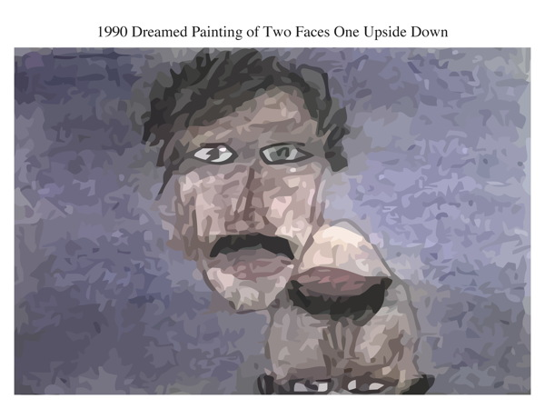 1990 Dreamed Painting of Two Faces One Upside Down