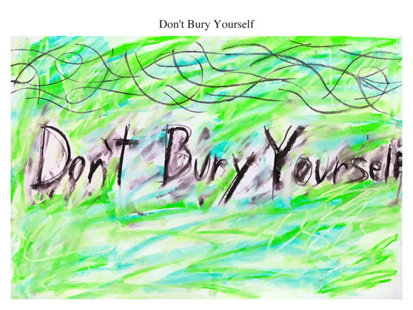 Don't Bury Yourself