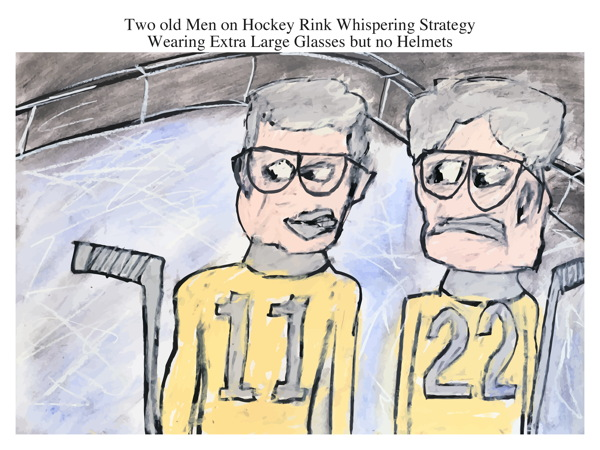 Two old Men on Hockey Rink Whispering Strategy Wearing Extra Large Glasses but no Helmets