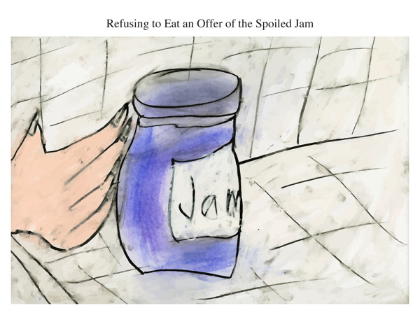 Refusing to Eat an Offer of the Spoiled Jam