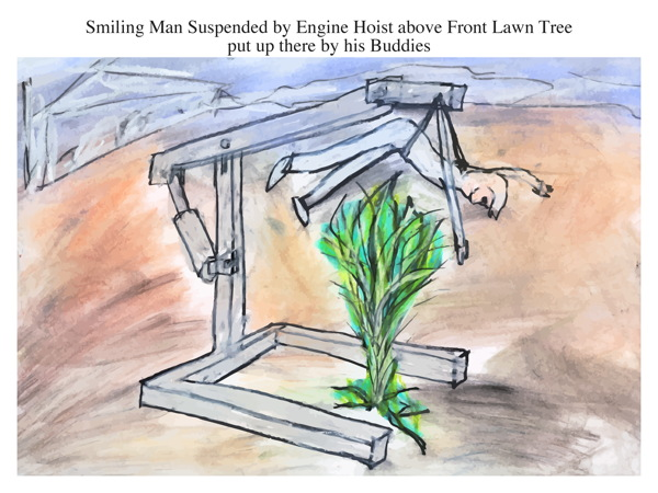 Smiling Man Suspended by Engine Hoist above Front Lawn Tree put up there by his Buddies