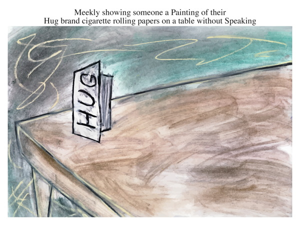 Meekly showing someone a Painting of their Hug brand cigarette rolling papers on a table without Speaking