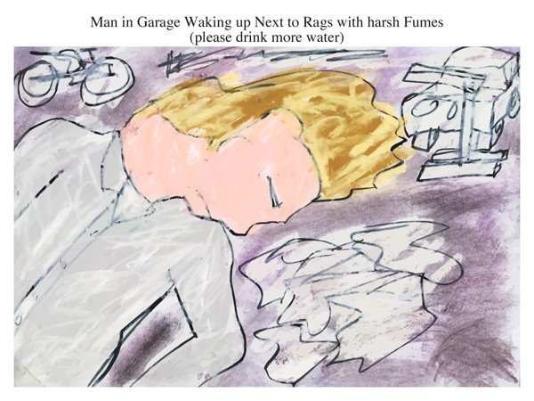 Man in Garage Waking up Next to Rags with harsh Fumes (please drink more water)