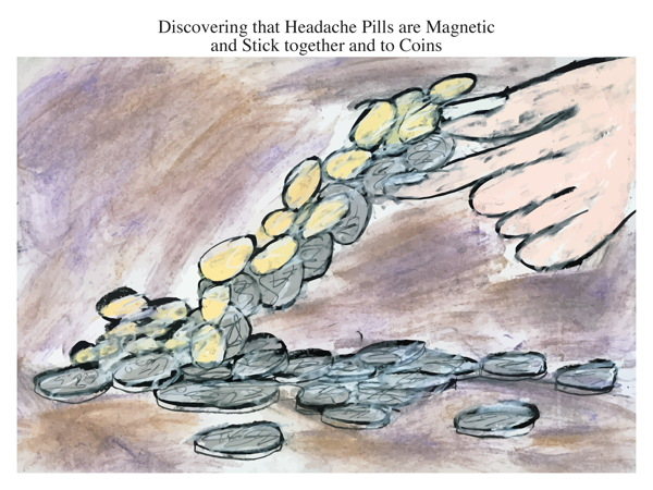 Discovering that Headache Pills are Magnetic and Stick together and to Coins