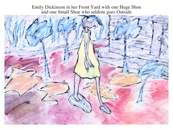 Emily Dickinson in her Front Yard with one Huge Shoe and one Small Shoe who seldom goes Outside