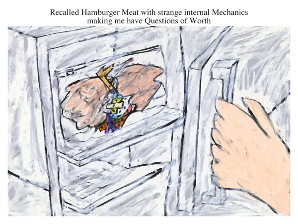 Recalled Hamburger Meat with strange internal Mechanics making me have Questions of Worth