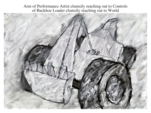 Arm of Performance Artist clumsily reaching out to Controls of Backhoe Loader clumsily reaching out to World